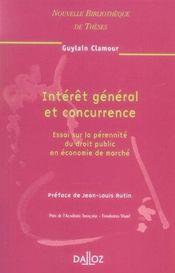 Interet general et concurrence. essai sur perennite droit public en eco de marche. vol 51 - Intérieur - Format classique