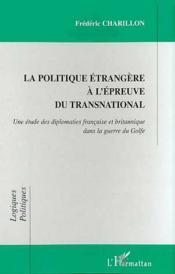La Politique Etrangere A L'Epreuve Du Transnational ; Diplomaties Francaise Et Britannique Dans La Guerre Du Golfe - Couverture - Format classique