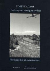 En longeant quelques rivières ; photographies et conversations - Intérieur - Format classique