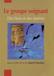 Groupe Soignant : Des Liens Et Des Reperes (Le ) - Couverture - Format classique