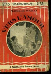 Vers L'Amour. Collection : Les Bons Romans N° 42 - Couverture - Format classique