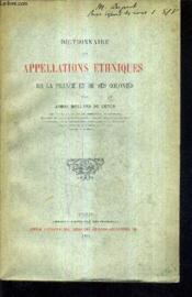 Dictionnaire Des Appellations Ethniques De La France Et De Ses Colonies. - Couverture - Format classique