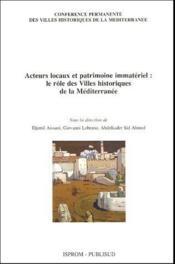 Acteurs locaux et patrimoine immateriel : le rôle des villes historiques de la Méditerranée - Couverture - Format classique