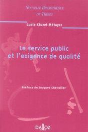 Le service public et l'exigence de qualite. volume 52 - Intérieur - Format classique