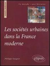 Les sociétés urbaines dans la france moderne - Couverture - Format classique