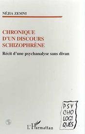Chronique D'Un Discours Schizophrene ; Recit D'Une Psychanalyse Sans Divan - Intérieur - Format classique