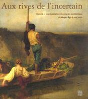 Aux rives de l'incertain histoire et representation des marais occidentaux du moyen age a nos jours - Intérieur - Format classique