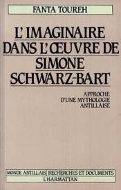 L'imaginaire dans l'oeuvre de Simone Schwarz-Bart ; approche d'une mythologie antillaise - Couverture - Format classique