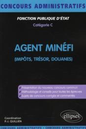 Agent MINEFI ; impôts, trésor, douane - Couverture - Format classique
