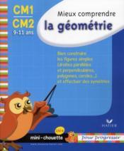 Mieux comprendre la géométrie ; CM1, CM2 - Couverture - Format classique