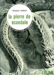 La Pierre De Scandale! Collection : Jalons. Je Sais, Je Crois. - Couverture - Format classique