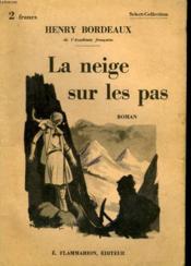 La Neige Sur Les Pas. Collection : Select Collection N° 338 - Couverture - Format classique