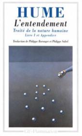 L'Entendement - Traite De La Nature Humaine Livre I, Appendice - Couverture - Format classique