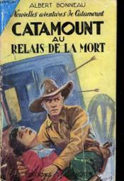 Nouvelles Aventures De Catamount. Catamount Au Relais De La Mort. - Couverture - Format classique