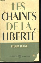 LES CHAINES DE LA LIBERTE. Chronique des Temps oubliés et toujours actuels. - Couverture - Format classique