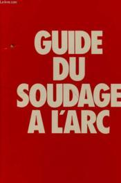 Guide Du Soudage A L'Arc - Couverture - Format classique