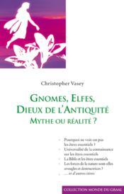 Gnomes, Elfes, Dieux De L'Antiquite, Mythe Ou Realite - Couverture - Format classique