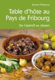 Table d'hôte au Pays de Fribourg ; de l'apéritif au dessert - Couverture - Format classique