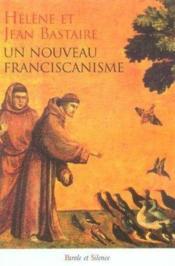 Un nouveau franciscanisme les petits freres et les petites soeurs de la creation - Couverture - Format classique
