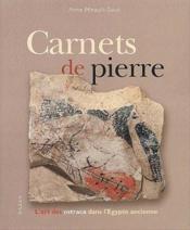 Carnets De Pierre. L'Art Des Ostraca Dans L'Egypte Ancienne - Couverture - Format classique