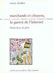 Marchands Et Citoyens ; La Guerre De L'Internet - Intérieur - Format classique