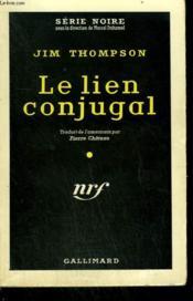 Le Lien Conjugal. ( The Getaway ). Collection : Serie Noire N° 527 - Couverture - Format classique