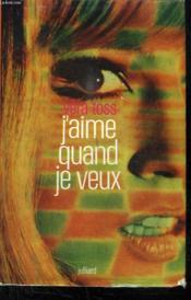 J Aime Quand Je Veux. - Couverture - Format classique