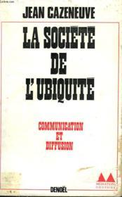 La Societe De L'Ubiquite. Communication Et Diffusion. - Couverture - Format classique