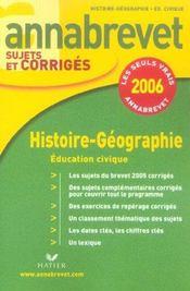 Annabrevet Sujets Et Corriges; histoire-géographie, éducation civique (édition 2006) - Intérieur - Format classique