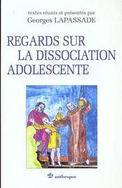 Regards Sur La Dissociation Adolescente - Intérieur - Format classique