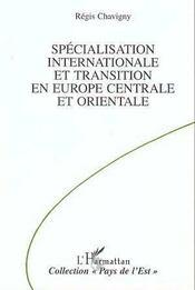 Specialisation Internationale Et Transition En Europe Centrale Et Orientale - Intérieur - Format classique