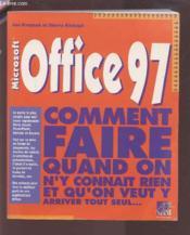 Office 97. Comment Faire Quand On N'Y Connait Rien Et Qu'On Veit Y Arriver Tout Seul - Couverture - Format classique