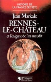 Rennes-le-chateau et l'enigme de l'or maudit - Couverture - Format classique