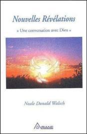 Nouvelles révélations ; une conversation avec Dieu - Couverture - Format classique