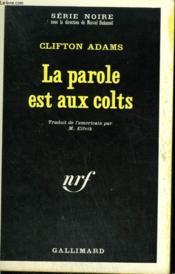 La Parole Est Aux Colts. Collection : Serie Noire N° 1188 - Couverture - Format classique