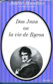Don Juan Ou La Vie De Byron. - Couverture - Format classique
