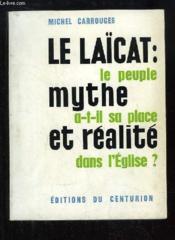 Le Laïcat : mythe et réalité. Le peuple a-t-il sa place dans l'Eglise ? - Couverture - Format classique