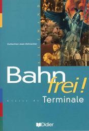 Bahn Frei Terminale Lv1 Lv2 Livre De L'Eleve - Intérieur - Format classique