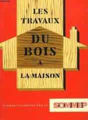 Les Travaux Du Bois A La Maison - Couverture - Format classique