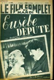 Le Film Complet Du Mardi N° 2285 - 18e Annee - Eusele Depute - Couverture - Format classique