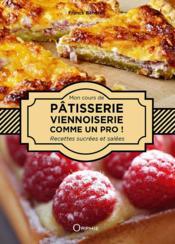 Pâtisserie, viennoiserie sucrée/salée, comme un pro ! - Couverture - Format classique