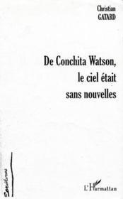 De Conchita Watson ; Le Ciel Etait Sans Nouvelles - Couverture - Format classique