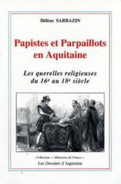 Papistes et parpaillots en Aquitaine - Couverture - Format classique
