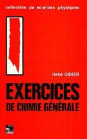 Exercices De Chimie Generale - Couverture - Format classique
