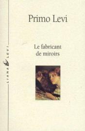 Le fabricant de miroirs ; contes et réflexions - Couverture - Format classique