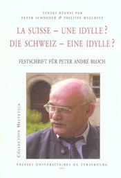 La suisse - une idylle ?/die schweiz - eine idylle ?. colloque intern ational tenu a l'universite de - Intérieur - Format classique