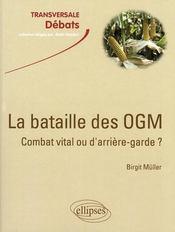 La bataille des OGM ; combat vital ou d'arrière-garde ? - Intérieur - Format classique