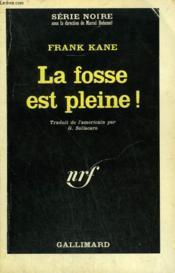 La Fosse Est Pleine ! Collection : Serie Noire N° 1030 - Couverture - Format classique
