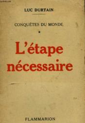Conquetes Du Monde. Tome 1 : L'Etape Necessaire. - Couverture - Format classique