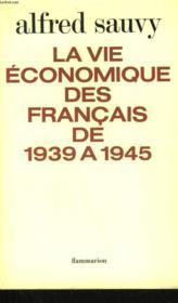 La Vie Economique Des Francais De 1939 A 1945. - Couverture - Format classique